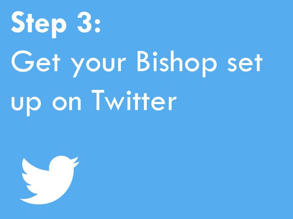 Step 3: Get your Bishop set up on Twitter
