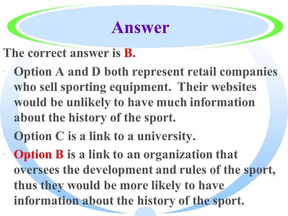 Answer The correct answer is B.