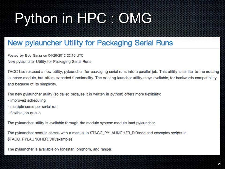 Python in HPC : OMG 21