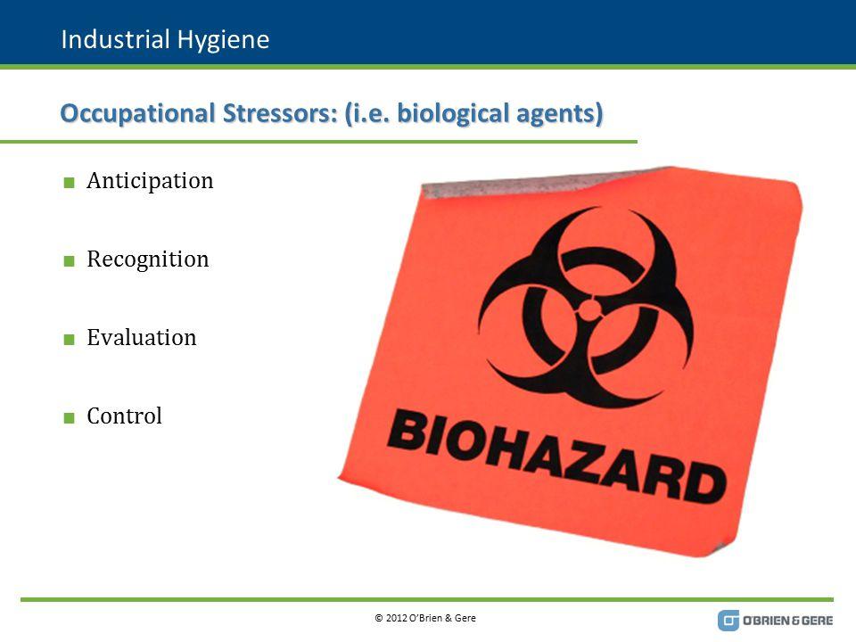 © 2012 O'Brien & Gere Definition Normal Locations Selected Suppliers Unusual & Ancillary Biohazards Biosafety Fundamentals Agenda 4