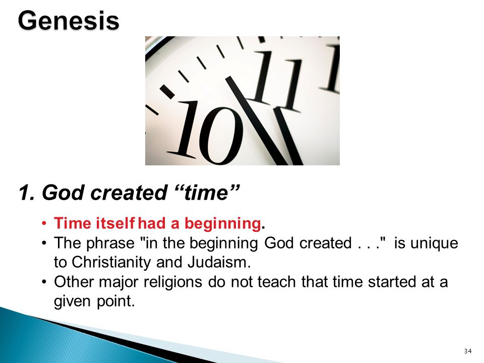 """34 1. God created """"time"""" Time itself had a beginning. The phrase"""