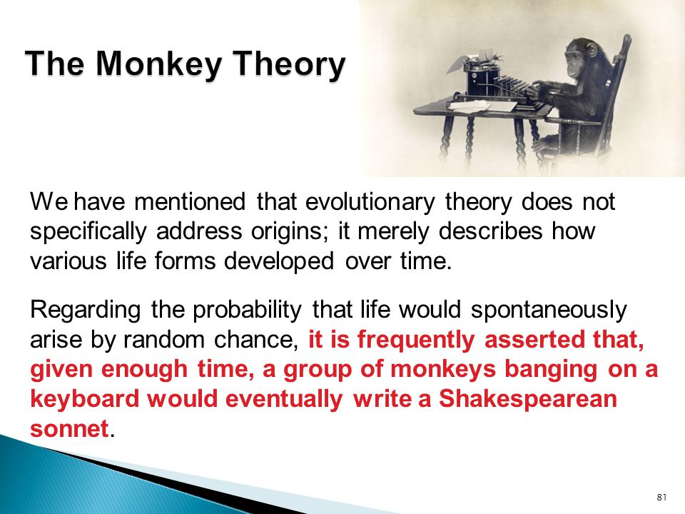 We have mentioned that evolutionary theory does not specifically address origins; it merely describes how various life forms developed over time. Rega