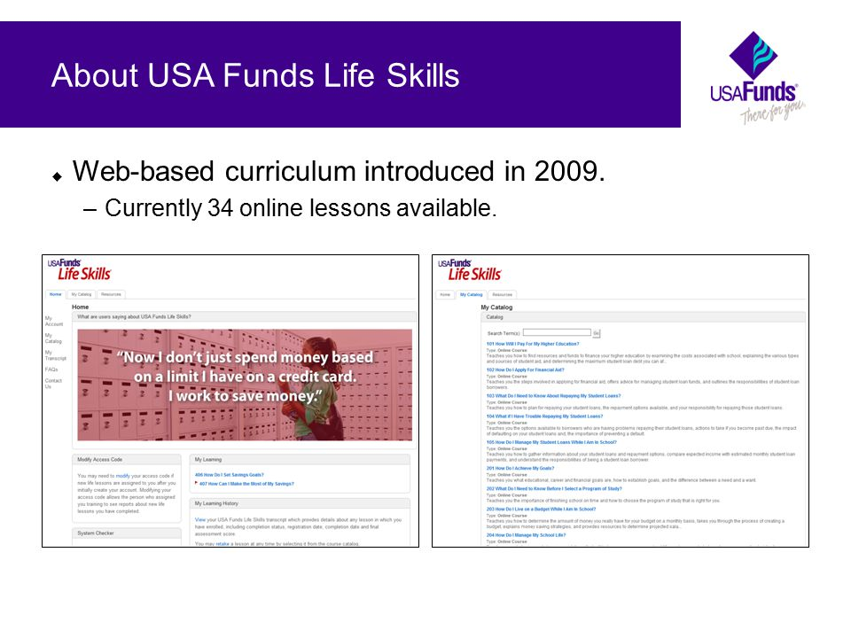 About USA Funds Life Skills  Topics include: –Financial aid and paying for college.