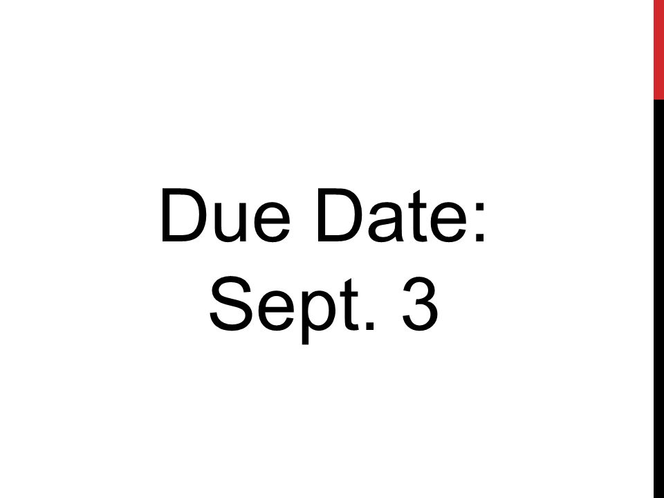 Due Date: Sept. 3