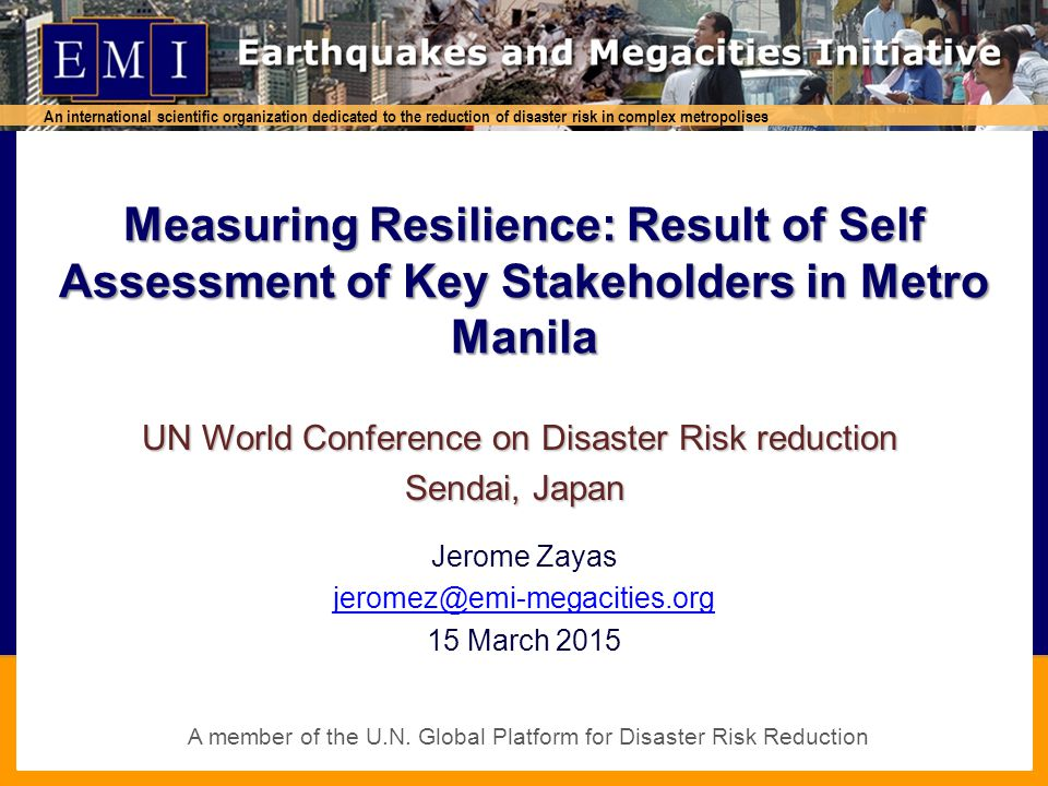 A A member of the U.N. Global Platform for Disaster Risk Reduction An international scientific organization dedicated to the reduction of disaster ris