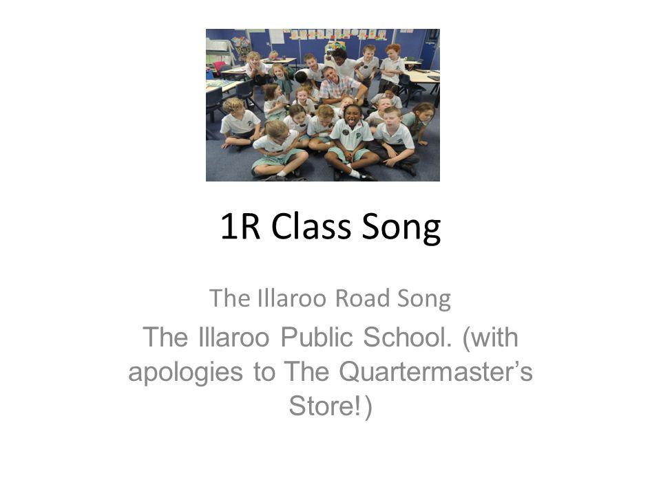 1R Class Song The Illaroo Road Song The Illaroo Public School.