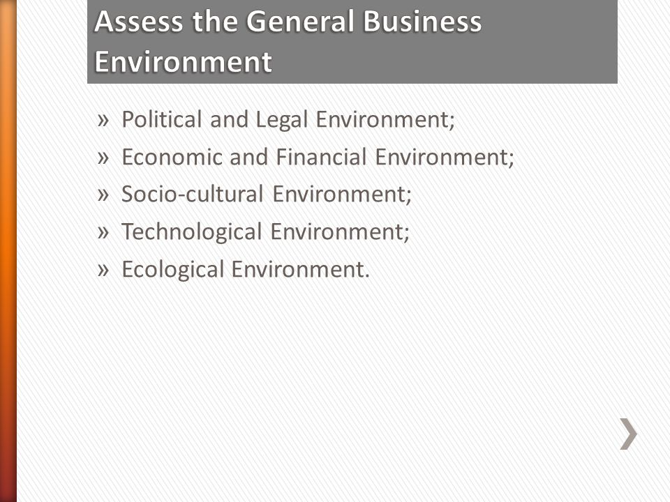 » Political and Legal Environment; » Economic and Financial Environment; » Socio-cultural Environment; » Technological Environment; » Ecological Envir