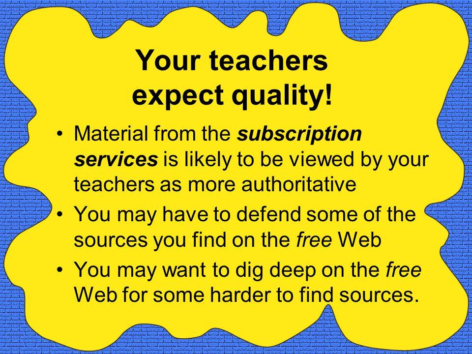 Your teachers expect quality.