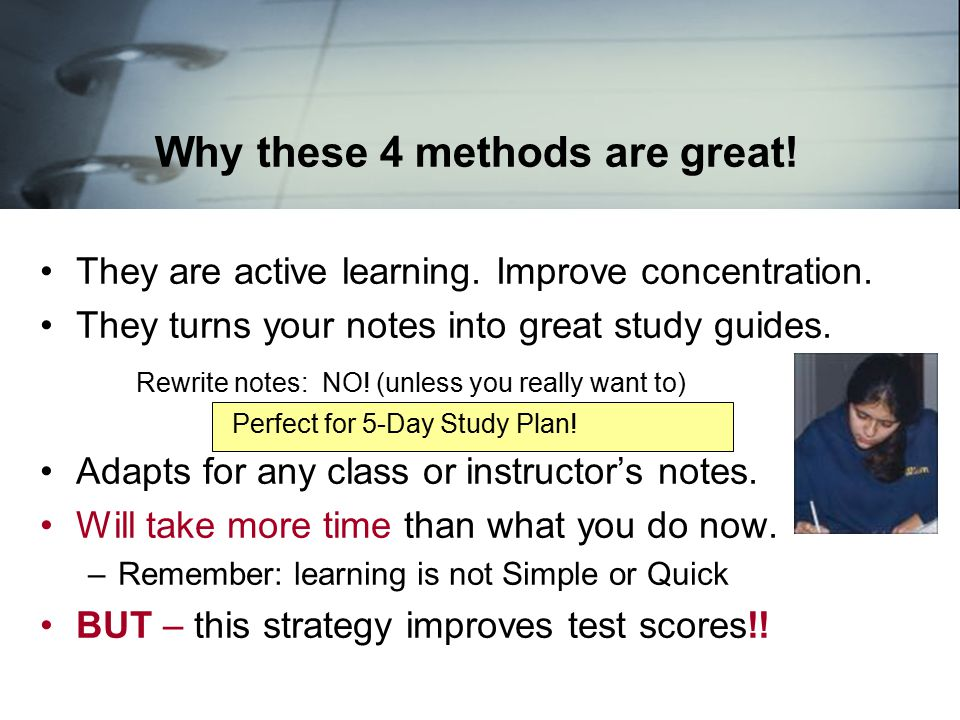 Why these 4 methods are great.They are active learning.