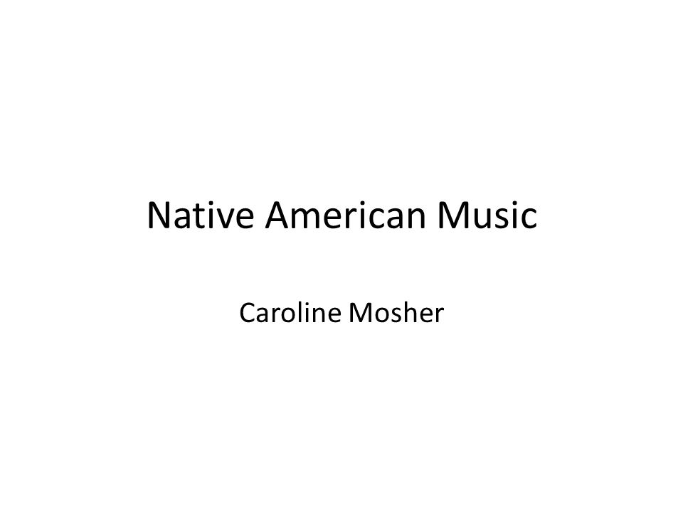 Native American Music Caroline Mosher
