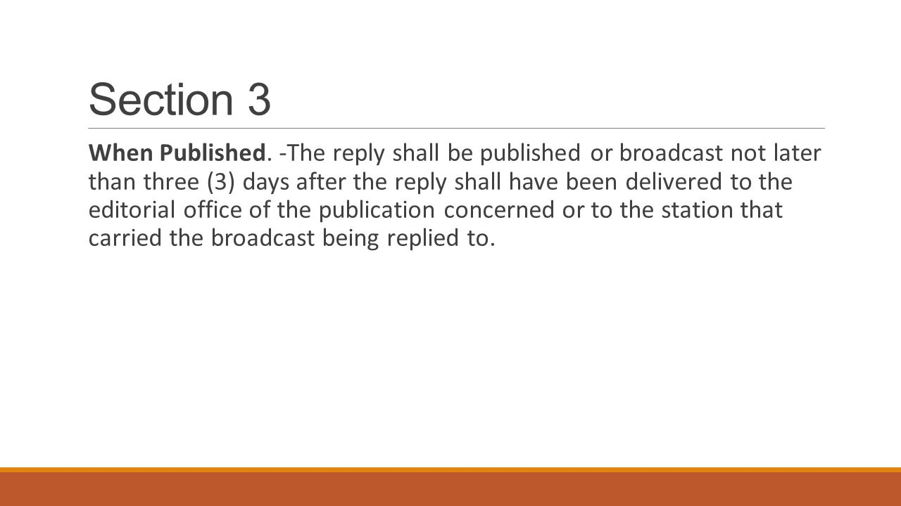 Section 3 When Published. -The reply shall be published or broadcast not later than three (3) days after the reply shall have been delivered to the ed