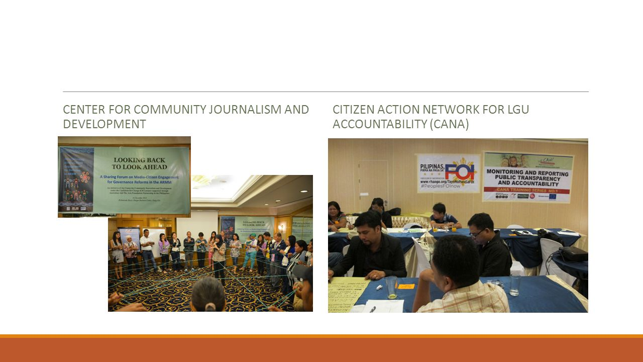 CENTER FOR COMMUNITY JOURNALISM AND DEVELOPMENT CITIZEN ACTION NETWORK FOR LGU ACCOUNTABILITY (CANA)