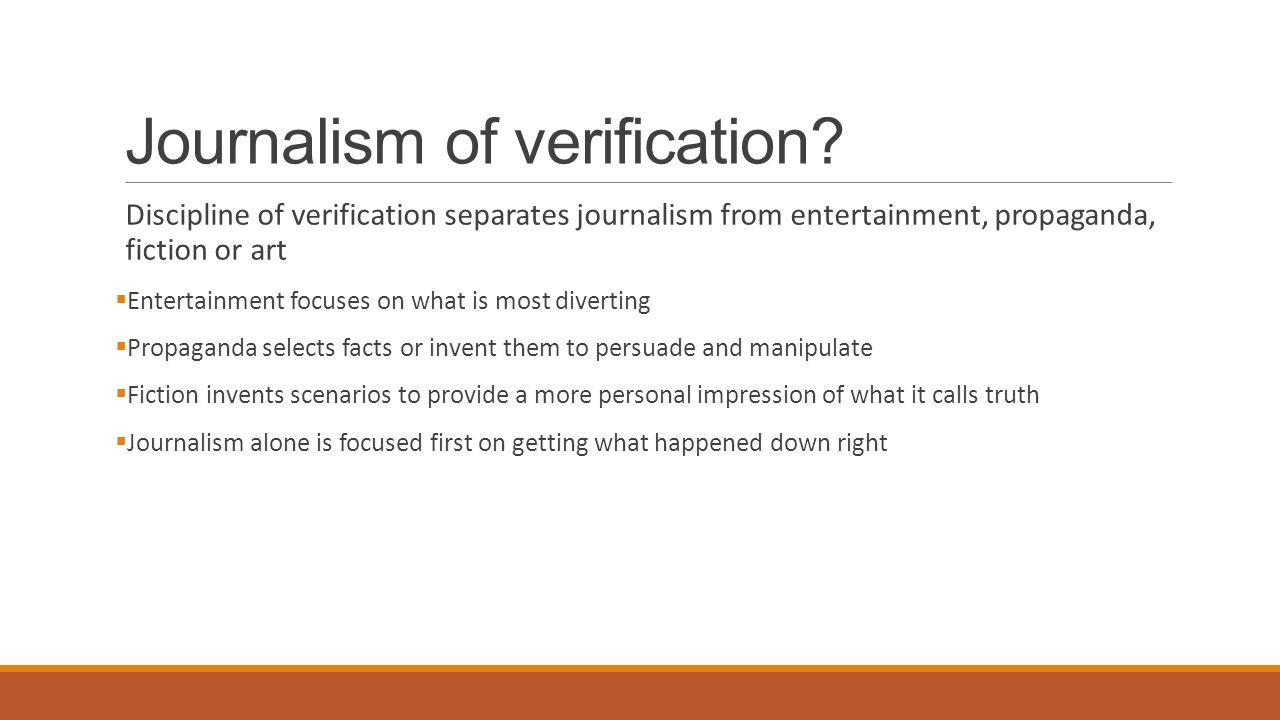 Journalism of verification.