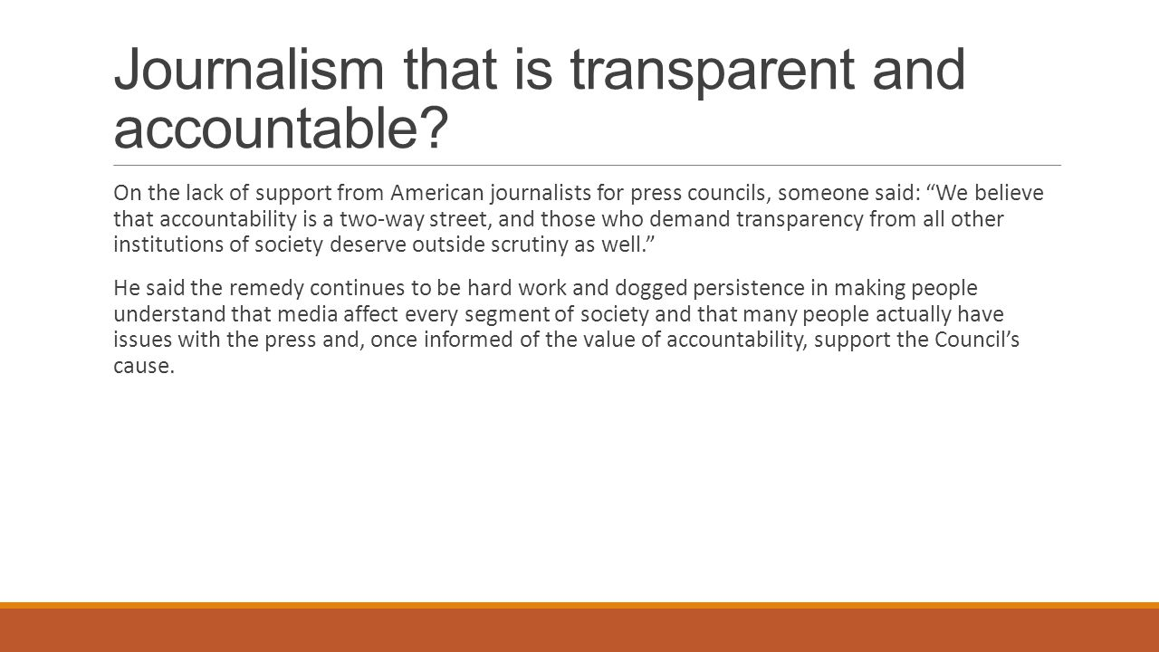 """Journalism that is transparent and accountable? On the lack of support from American journalists for press councils, someone said: """"We believe that ac"""