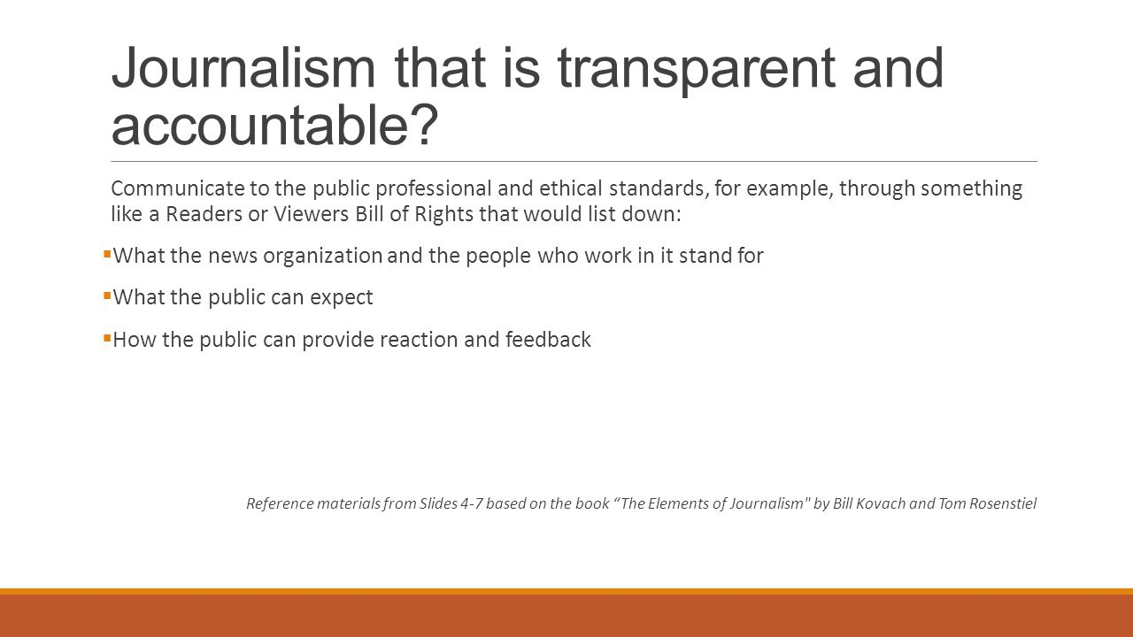 Journalism that is transparent and accountable? Communicate to the public professional and ethical standards, for example, through something like a Re
