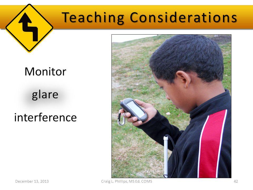 Craig L. Phillips, MS Ed. COMS42 Teaching Considerations