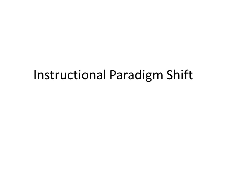 Instructional Paradigm Shift