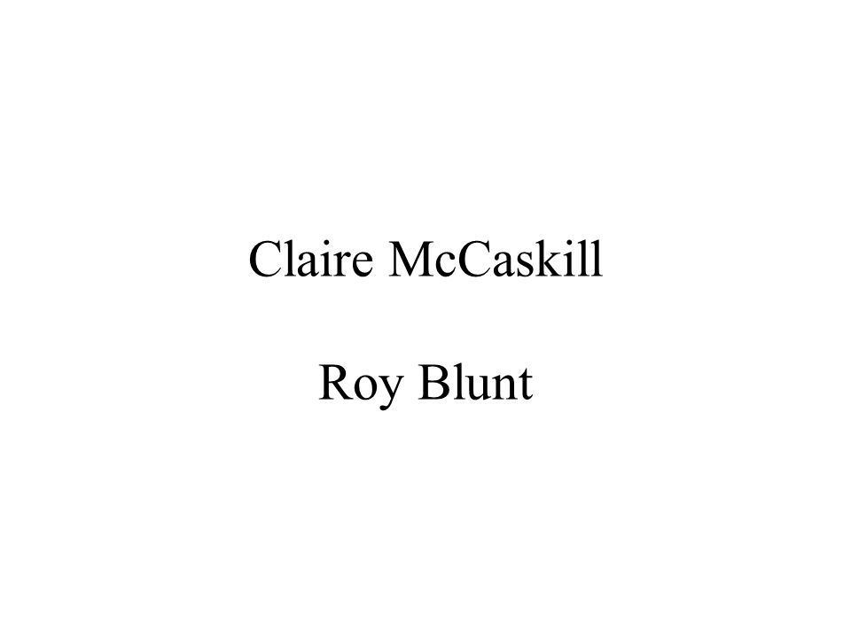 Claire McCaskill Roy Blunt