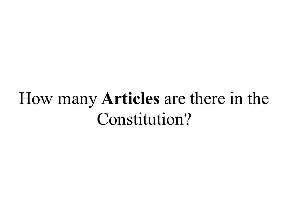 How many Articles are there in the Constitution