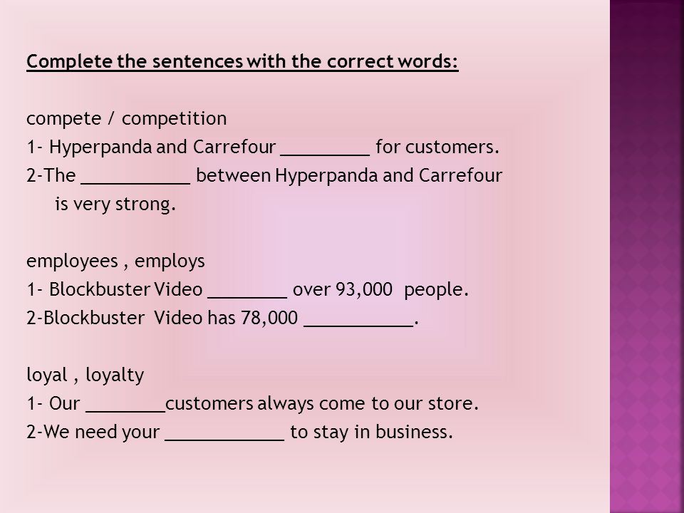 Complete the sentences with the correct words: compete / competition 1- Hyperpanda and Carrefour _________ for customers.
