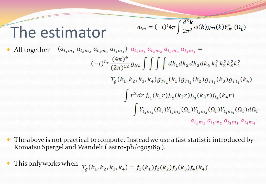 The estimator All together The above is not practical to compute.