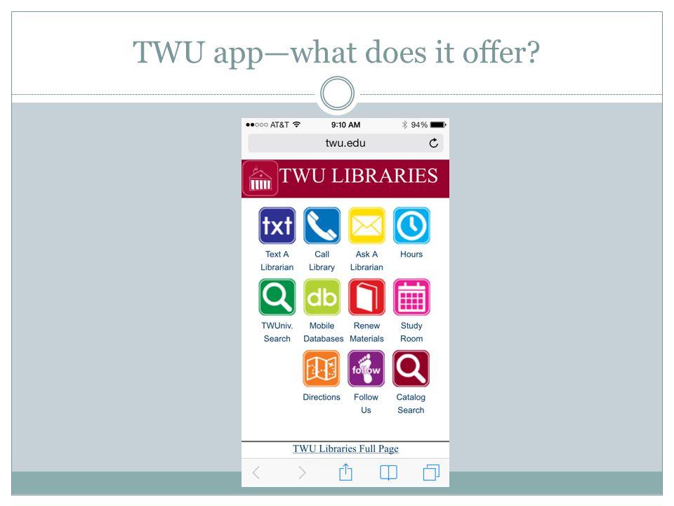 TWU app—what does it offer?