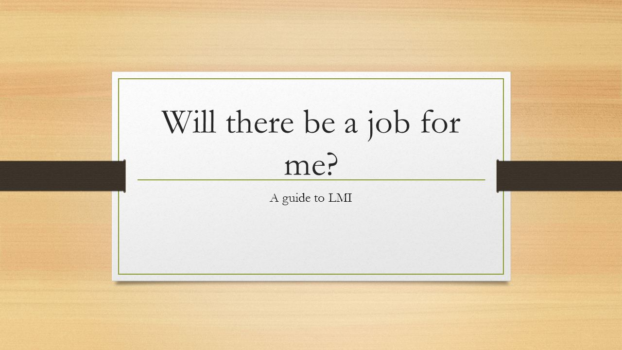 Will there be a job for me? A guide to LMI