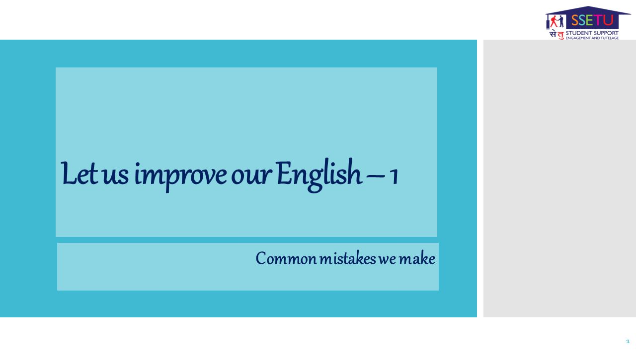 Let us improve our English – 1 Common mistakes we make 1