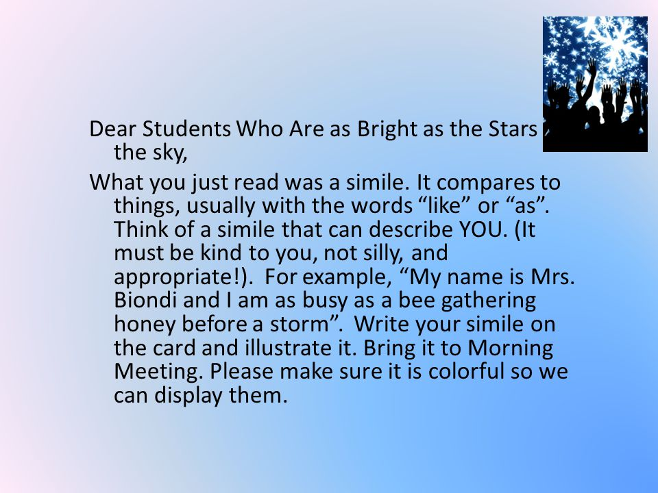 Dear Students Who Are as Bright as the Stars in the sky, What you just read was a simile.