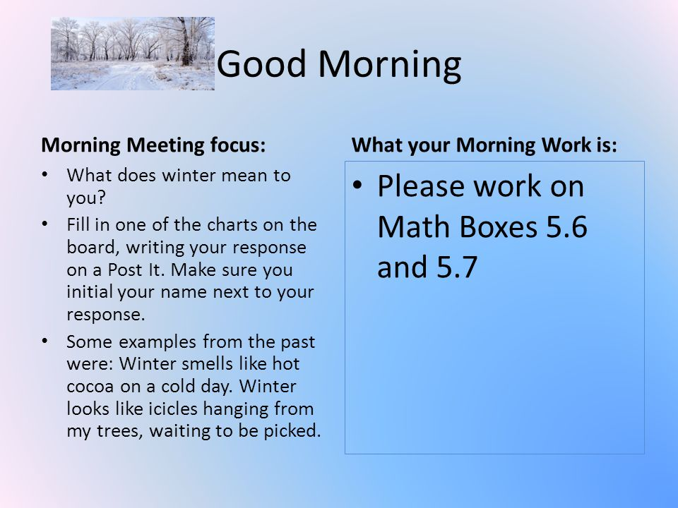 Good Morning Morning Meeting focus: What does winter mean to you.