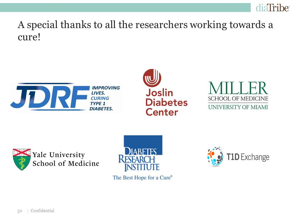 | Confidential30 A special thanks to all the researchers working towards a cure!