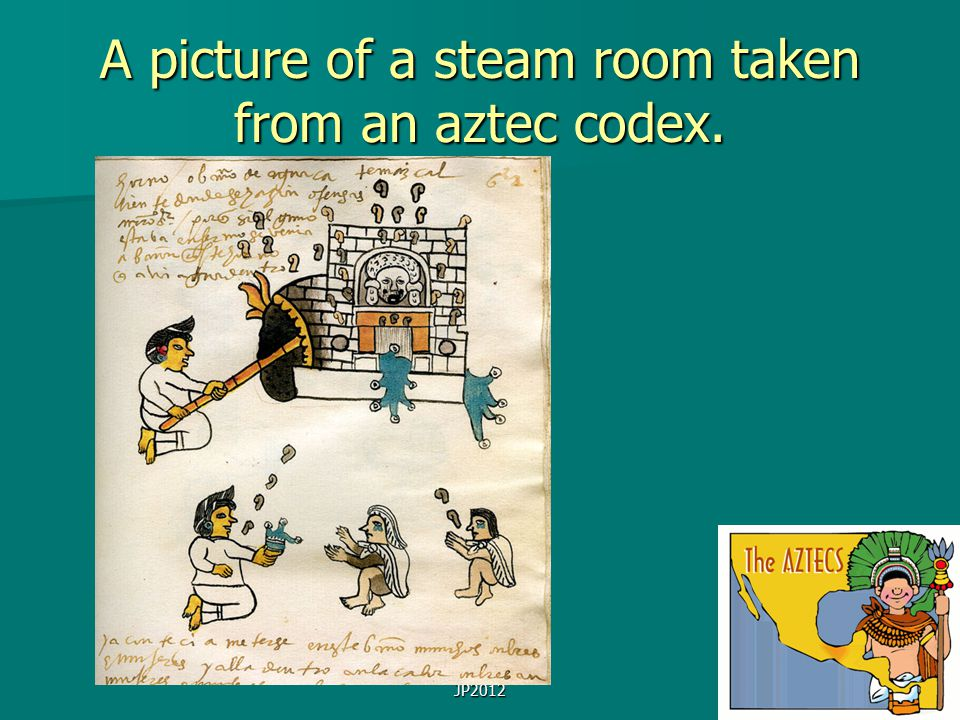 JP2012 A picture of a steam room taken from an aztec codex.