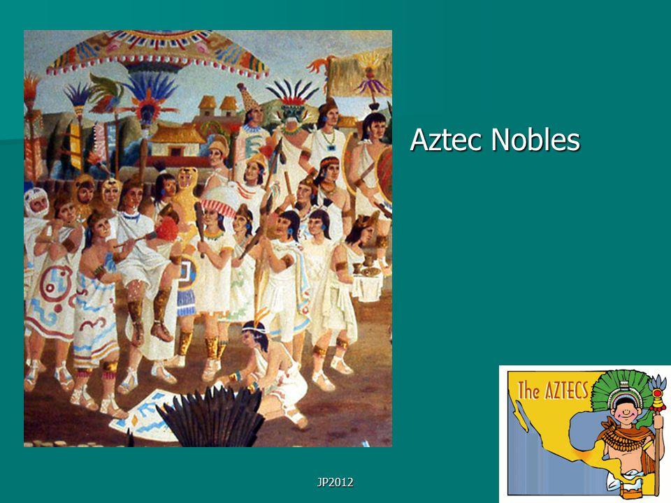 JP2012 Aztec Nobles Aztec Nobles