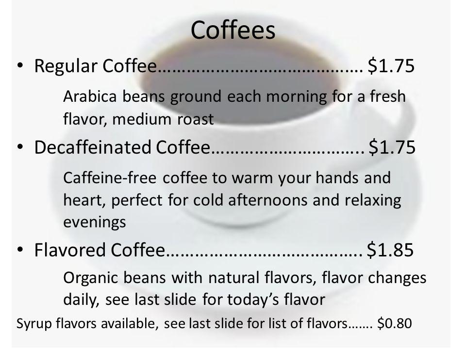 Coffees Regular Coffee…………………………………….