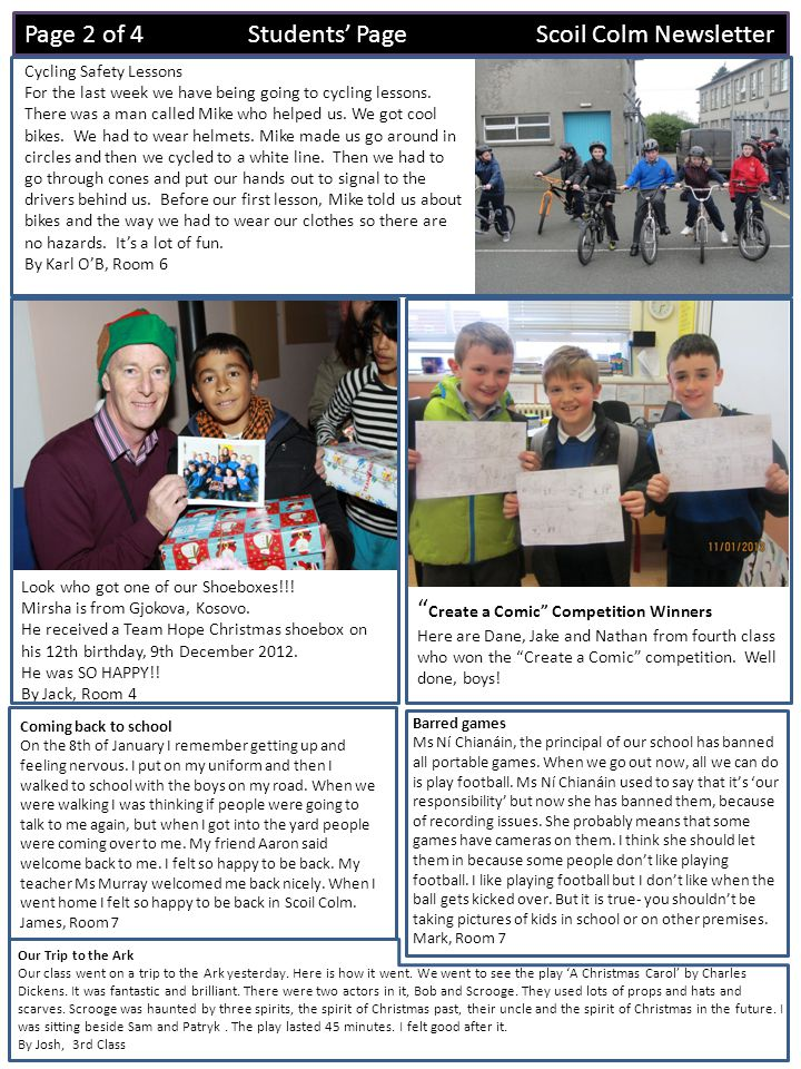 Page 2 of 4 Students' Page Scoil Colm Newsletter Cycling Safety Lessons For the last week we have being going to cycling lessons.