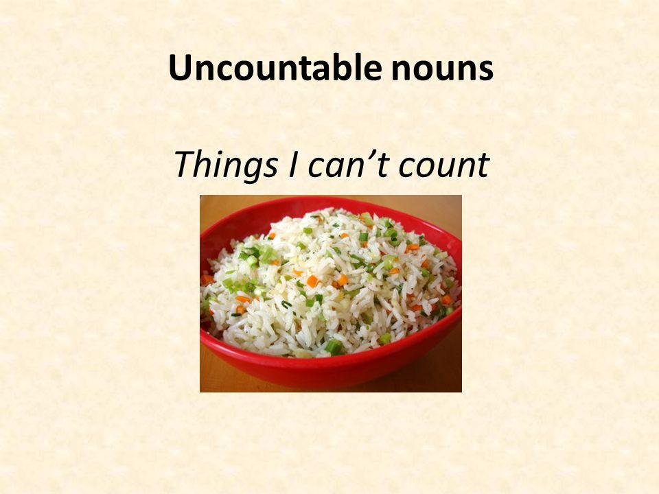 SINGULAR: a + noun one + noun PLURAL: noun + -s COUNTABLE NOUNS potatoes a potato
