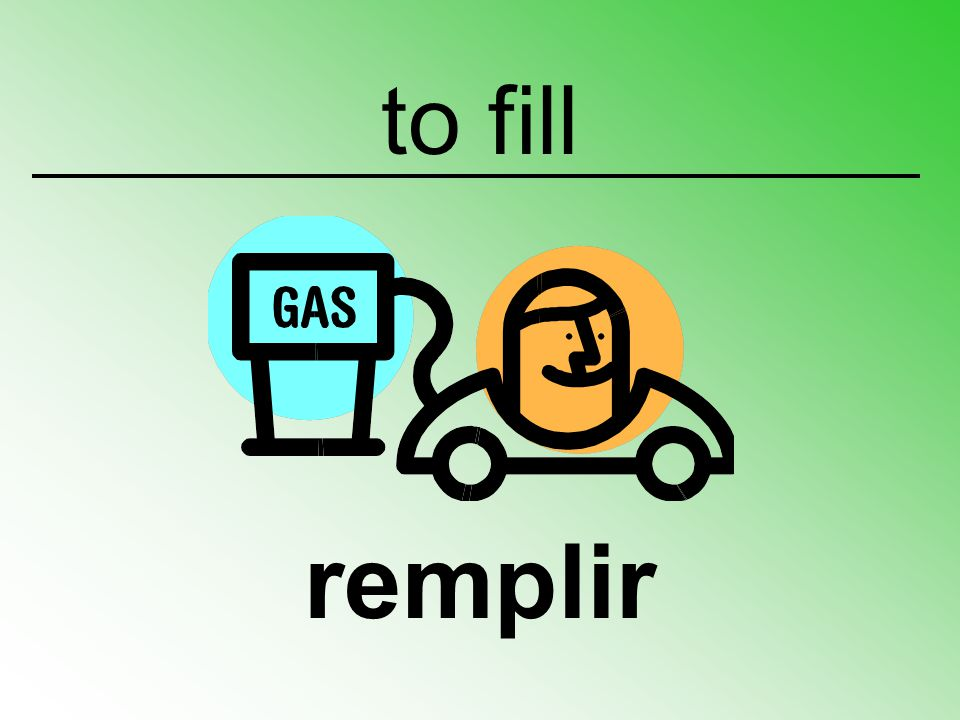 to fill remplir