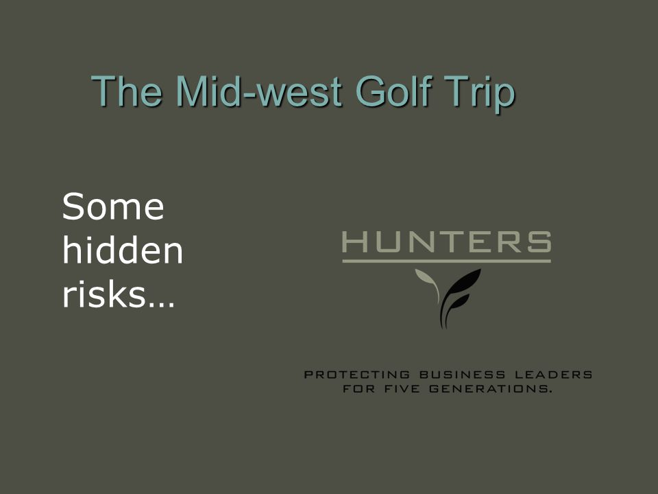 The Mid-west Golf Trip Some hidden risks…