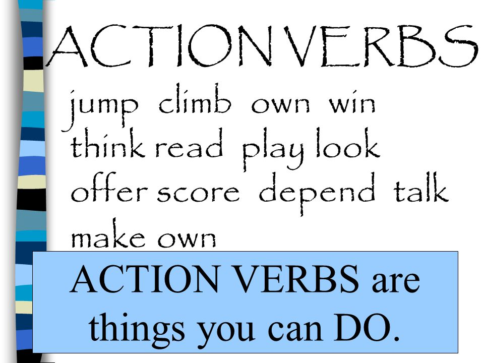 There are two types of Verbs.