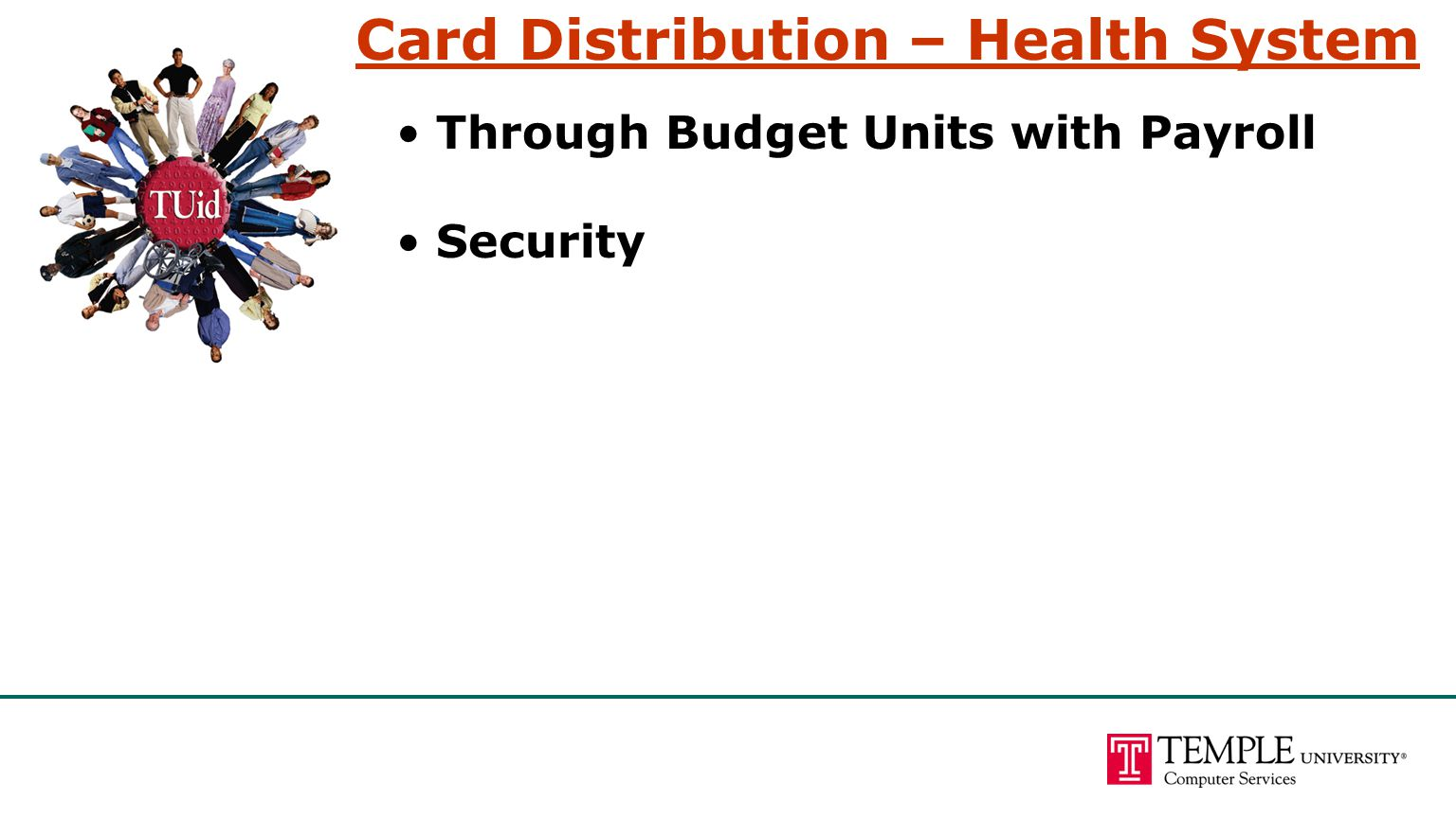 Card Distribution – Health System Through Budget Units with Payroll Security
