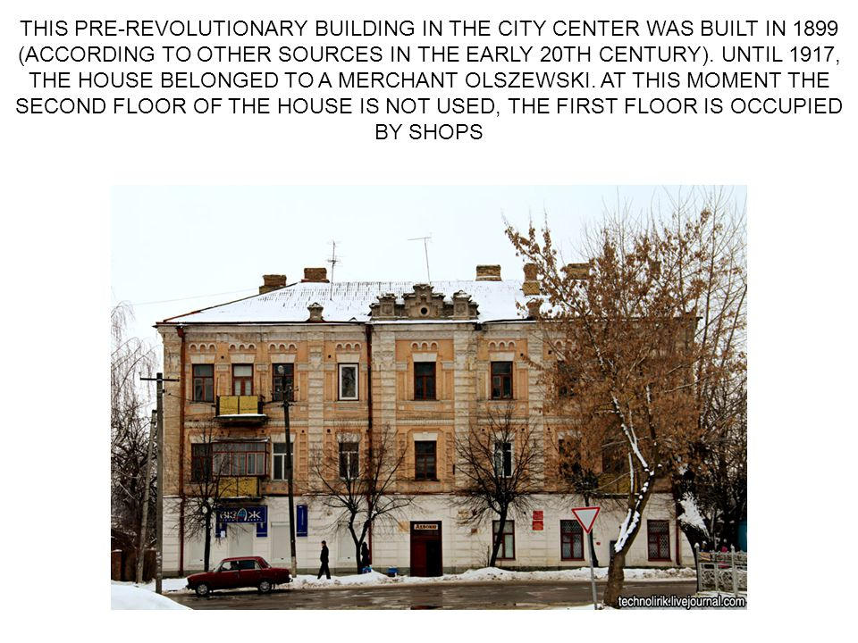 THIS PRE-REVOLUTIONARY BUILDING IN THE CITY CENTER WAS BUILT IN 1899 (ACCORDING TO OTHER SOURCES IN THE EARLY 20TH CENTURY). UNTIL 1917, THE HOUSE BEL