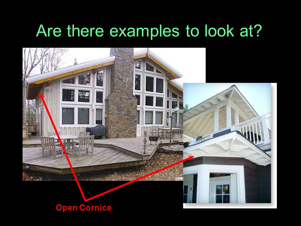 Are there examples to look at? Open Cornice