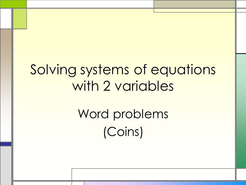 Solving systems of equations with 2 variables Word problems (Coins)