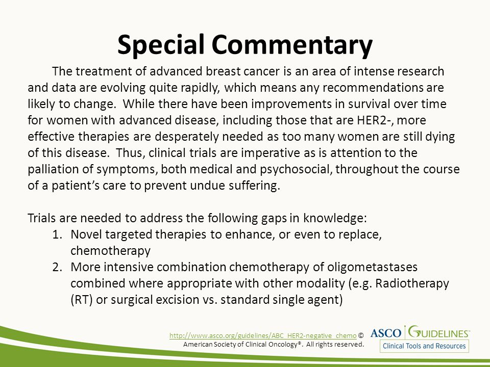 Special Commentary The treatment of advanced breast cancer is an area of intense research and data are evolving quite rapidly, which means any recomme