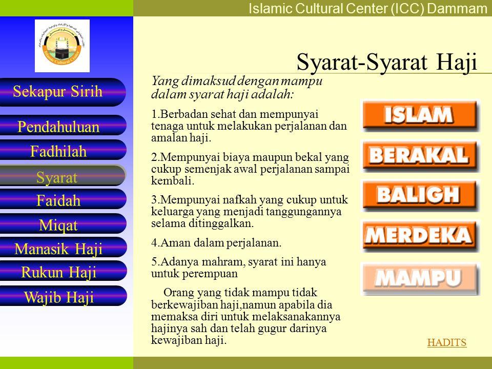 Islamic Cultural Center (ICC) Dammam Fadhilah Syarat Faidah Miqat Pendahuluan Sekapur Sirih Manasik Haji Rukun Haji Wajib Haji Syarat-Syarat Haji Merd
