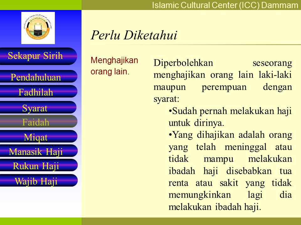Islamic Cultural Center (ICC) Dammam Fadhilah Syarat Faidah Miqat Pendahuluan Sekapur Sirih Manasik Haji Rukun Haji Wajib Haji Syarat-Syarat Haji Yang