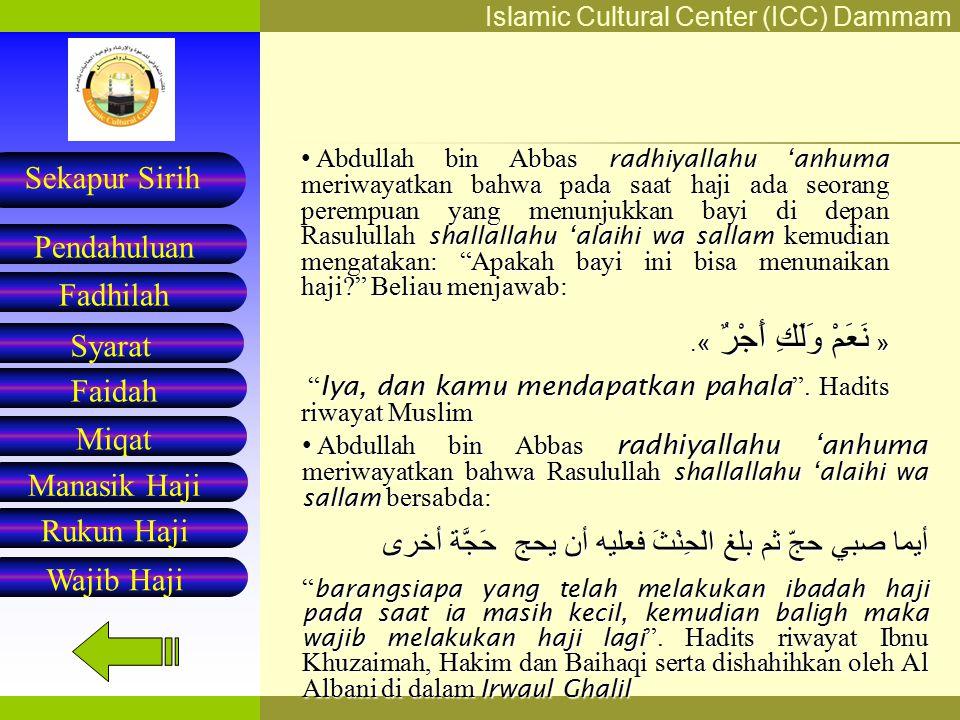Islamic Cultural Center (ICC) Dammam Fadhilah Syarat Faidah Miqat Pendahuluan Sekapur Sirih Manasik Haji Rukun Haji Wajib Haji kembali Nabi shallallah