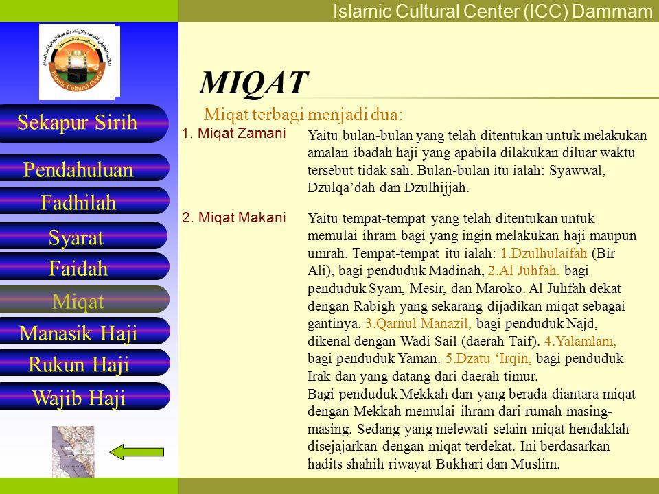Islamic Cultural Center (ICC) Dammam Fadhilah Syarat Faidah Miqat Pendahuluan Sekapur Sirih Manasik Haji Rukun Haji Wajib Haji Abdullah bin Abbas radh