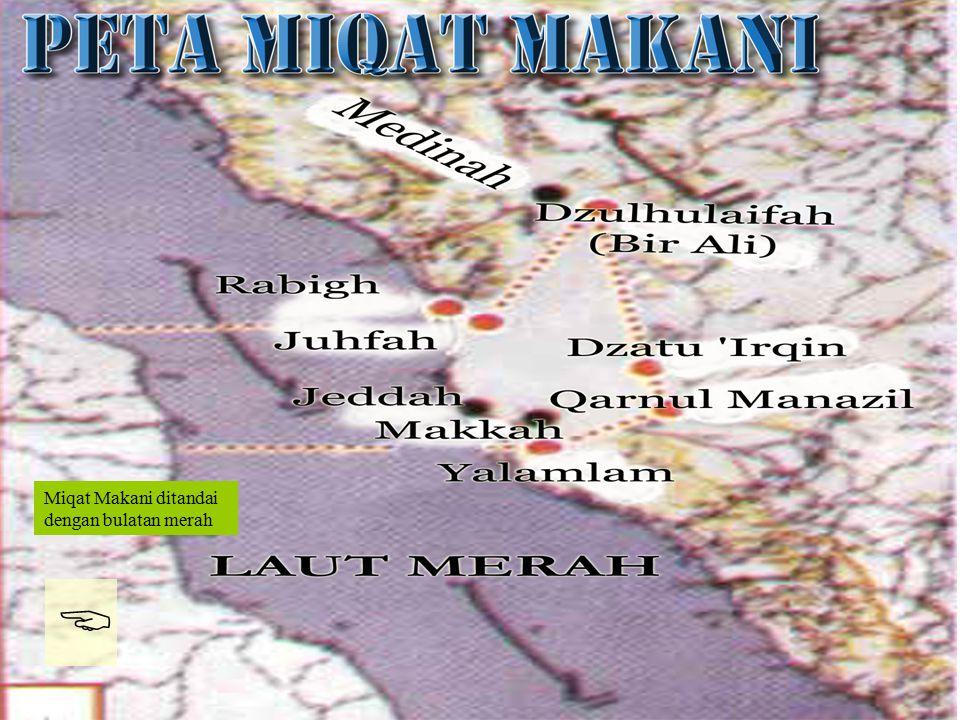 Islamic Cultural Center (ICC) Dammam Fadhilah Syarat Faidah Miqat Pendahuluan Sekapur Sirih Manasik Haji Rukun Haji Wajib Haji MIQAT Miqat terbagi men