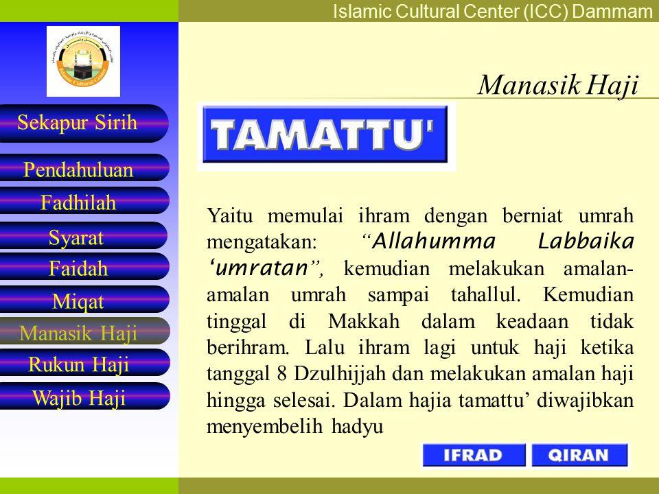 Islamic Cultural Center (ICC) Dammam Fadhilah Syarat Faidah Miqat Pendahuluan Sekapur Sirih Manasik Haji Rukun Haji Wajib Haji Manasik Haji Yaitu memu